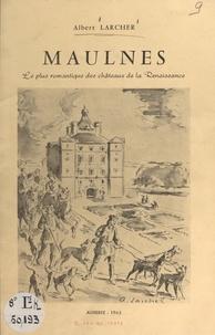Albert Larcher - Maulnes - Le plus romantique des châteaux de la Renaissance.