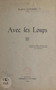 Albert Lazard - Avec les loups.