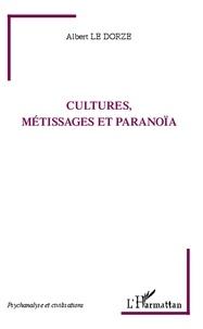 Albert Le Dorze - Cultures, métissages et paranoïa.