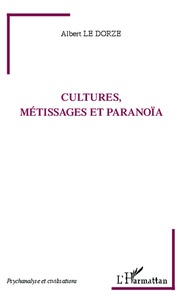 Albert Le Dorze - Cultures, métissages et paranoïa.