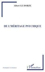 Albert Le Dorze - De l'héritage psychique.
