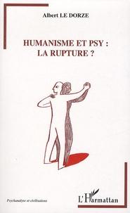 Albert Le Dorze - Humanisme et psy : la rupture ?.