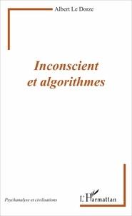 Albert Le Dorze - Inconscient et algorithmes.
