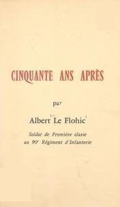 Albert Le Flohic - Cinquante ans après.