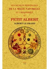Albert le Grand - Les secrets merveilleux de la magie naturelle et cabalistique du petit Albert.