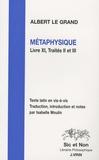 Albert le Grand - Métaphysique - Livre 11, Traités II et III.