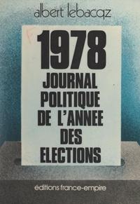 """Albert Lebacqz - 1978, journal politique de """"l'année des élections""""."""