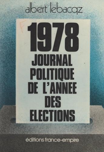 """1978, journal politique de """"l'année des élections"""""""