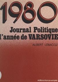 Albert Lebacqz - 1980, journal politique de l'année de Varsovie.