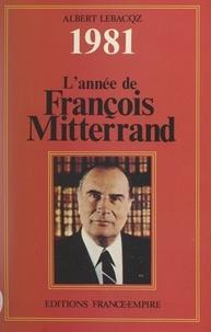 Albert Lebacqz - 1981 - L'année de François Mitterrand.