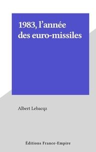 Albert Lebacqz - 1983, l'année des euro-missiles.