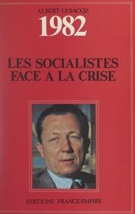 Albert Lebacqz - Journal politique de l'année 1982 : les Socialistes face à la crise.