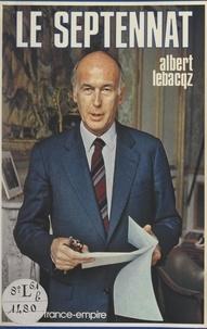 Albert Lebacqz - Le septennat.
