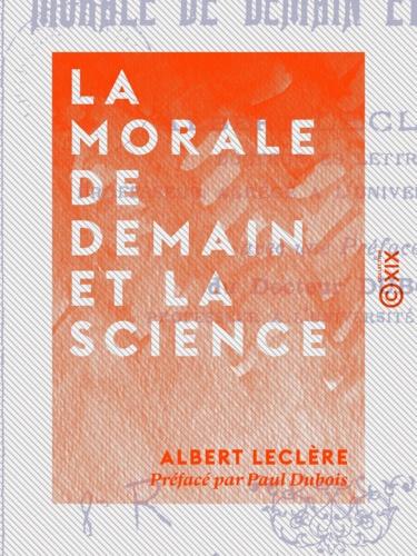 La Morale de demain et la science