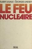 Albert Legault et George Lindsey - Le feu nucléaire.