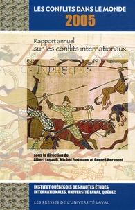 Albert Legault et Michel Fortmann - Les conflits dans le monde - Rapport annuel sur les conflits internationaux.