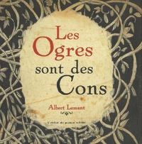 Albert Lemant - Les Ogres sont des Cons.