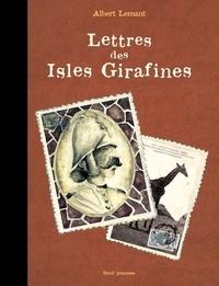 Albert Lemant - Lettres des Isles Girafines.