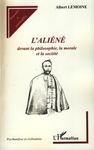 L'aliéné devant la philosophie, la morale et la société - Albert Lemoine | Showmesound.org