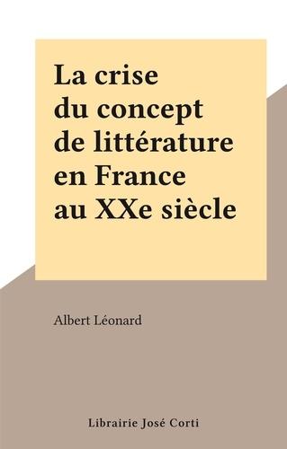 La crise du concept de littérature en France au XXe siècle