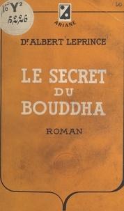 Albert Leprince - Le secret du Bouddha.