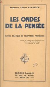 Albert Leprince et Giuseppe Calligaris - Les ondes de la pensée - Manuel pratique de télépathie provoquée.