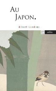 Albert Londres - Au Japon.