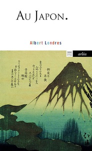Albert Londres - Au Japon.