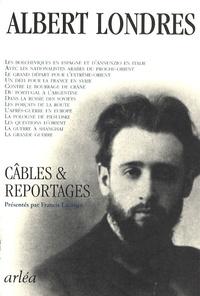 Albert Londres - Câbles & reportages.