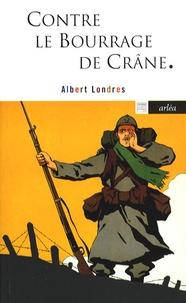 Albert Londres - Contre le bourrage de crâne.