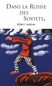 Albert Londres - Dans la Russie des Soviets - 1920.