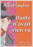 Albert Londres - Dante n'avait rien vu - Biribi.
