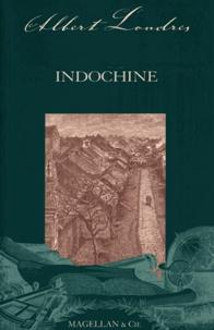 Albert Londres - Indochine.