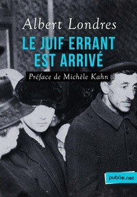 Albert Londres - Le Juif errant est arrivé - Préface de Michèle Kahn.