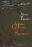 Albert Londres - Marius Gardebois dit Le Savoureux.