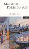 Albert Londres - Marseille Porte du Sud.