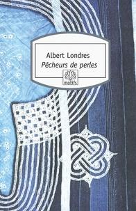 Albert Londres - Pêcheurs de perles.