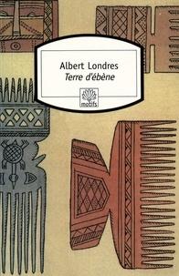 Albert Londres - Terre d'ébène.