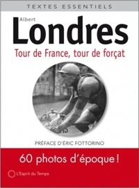Albert Londres - Tour de France, tour de forçats.