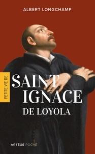 Albert Longchamp - Petite vie de Saint Ignace de Loyola.