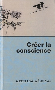 Albert Low - Créer la conscience.