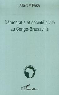 Albert M'Paka - Démocratie et société civile au Congo-Brazzaville.