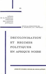 Albert Mabileau et Jean Meyriat - Décolonisation et régimes politiques en Afrique noire.