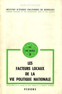 Albert Mabileau - Les facteurs locaux de la vie politique nationale.