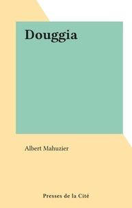 Albert Mahuzier - Douggia.