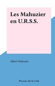 Albert Mahuzier - Les Mahuzier en U.R.S.S..