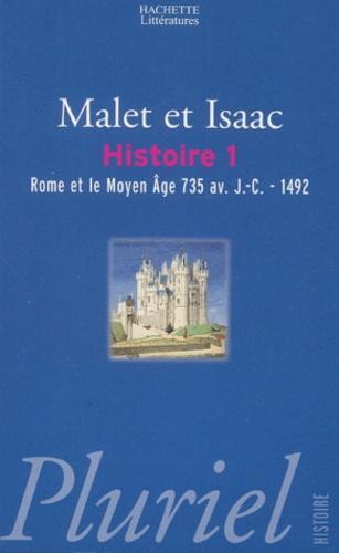 Albert Malet et Jules Isaac - Histoire - Tome 1, Rome et le Moyen Age 735 avant JC-1492.