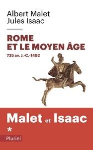 Albert Malet et Jules Isaac - Histoire - Tome 1, Rome et le Moyen Age 735 av. J.-C.-1492.