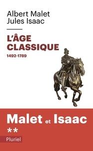 Albert Malet et Jules Isaac - Histoire - Tome 2, L'âge Classique 1492-1789.