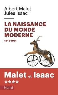 Albert Malet et Jules Isaac - Histoire - Tome 4, La naissance du monde moderne 1848-1914.